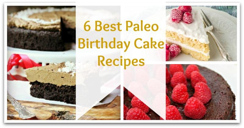 6 Best Paleo Birthday Cake Recipes
