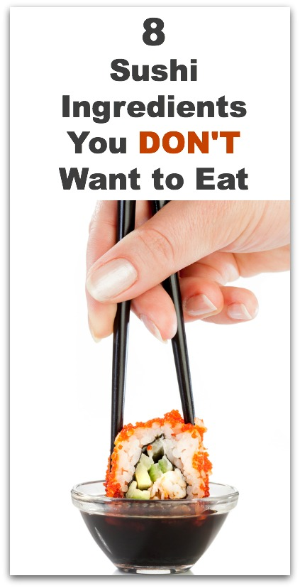 8 Sushi Ingredients You Dont Want