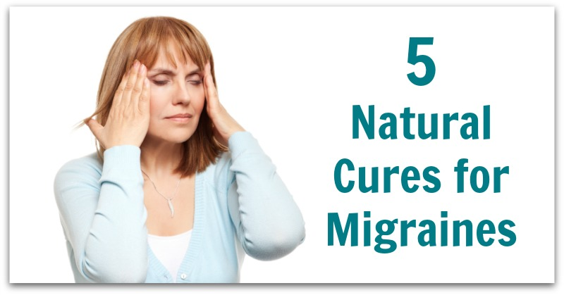 5 Natural Cures For Migraines Natural Holistic Life