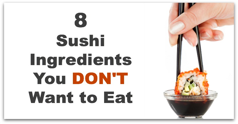 sushi ingredients you dont want
