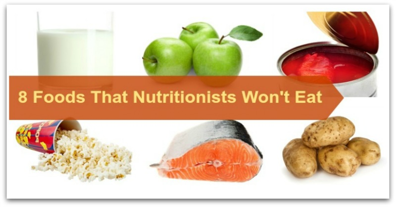 8 Foods That Nutritionists Won't Eat