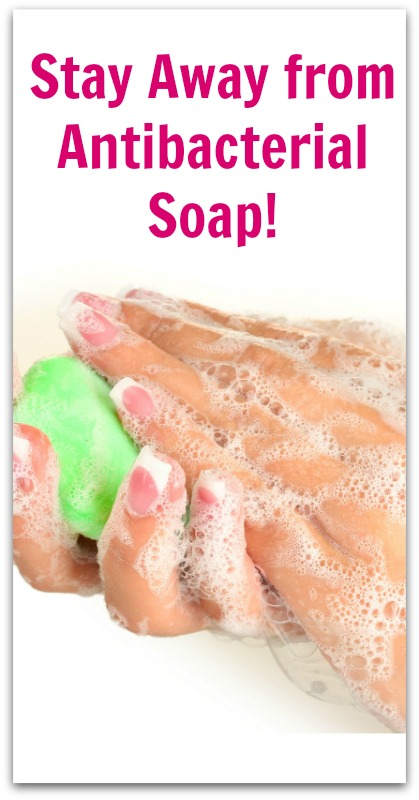 Stay Away from Antibacterial Soap-V