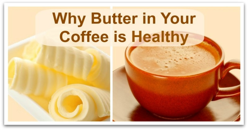 Why Butter in Your Coffee is Healthy