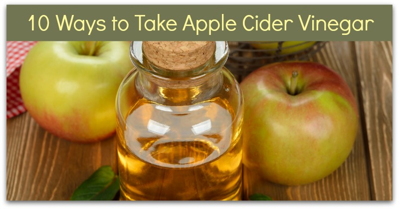 10 Ways to Take Apple Cider Vinegar