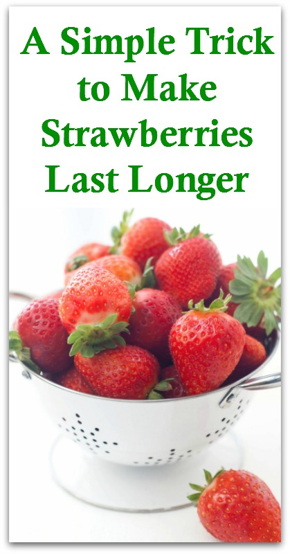 A Simple Trick to Make Strawberries Last Longer
