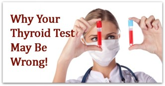 Why Your Thyroid Test May Be Wrong!