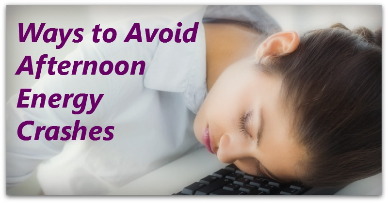 Ways to Avoid Afternoon Energy Crashes