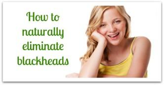 Naturally Eliminate Blackheads
