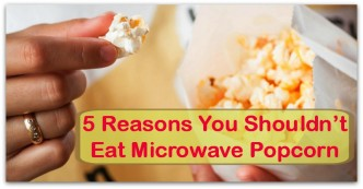5 Reasons You Shouldn't Eat Microwave Popcorn