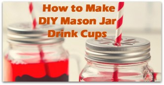 How to Make DIY Mason Jar Drink Cups